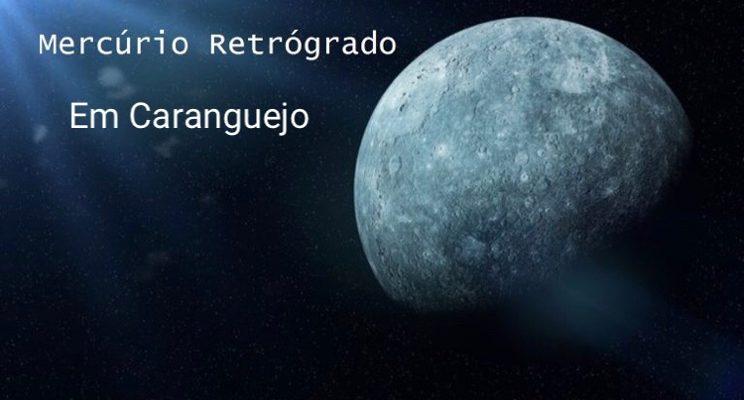 MERCÚRIO RETRÓGRADO EM CARANGUEJO!