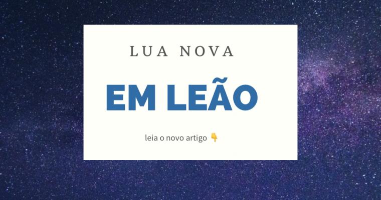LUA NOVA EM LEÃO!