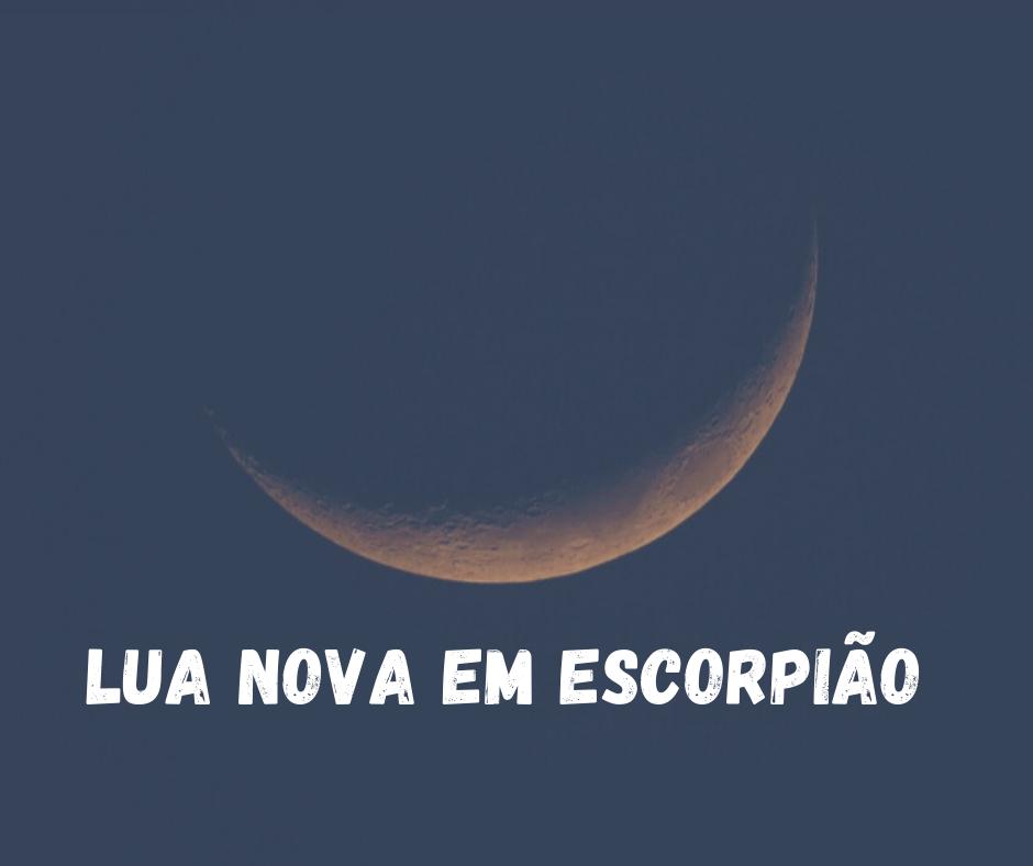 Lua Nova em Escorpião!
