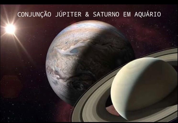 CONJUNÇÃO JÚPITER & SATURNO EM AQUÁRIO