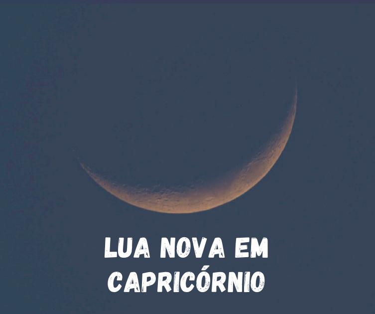 LUA NOVA EM CAPRICÓRNIO – A Lua Realizadora